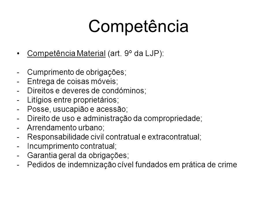 Competência Competência Material (art. 9º da LJP):