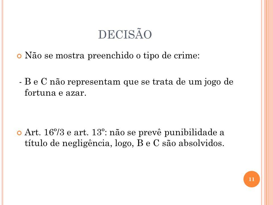 DECISÃO Não se mostra preenchido o tipo de crime: