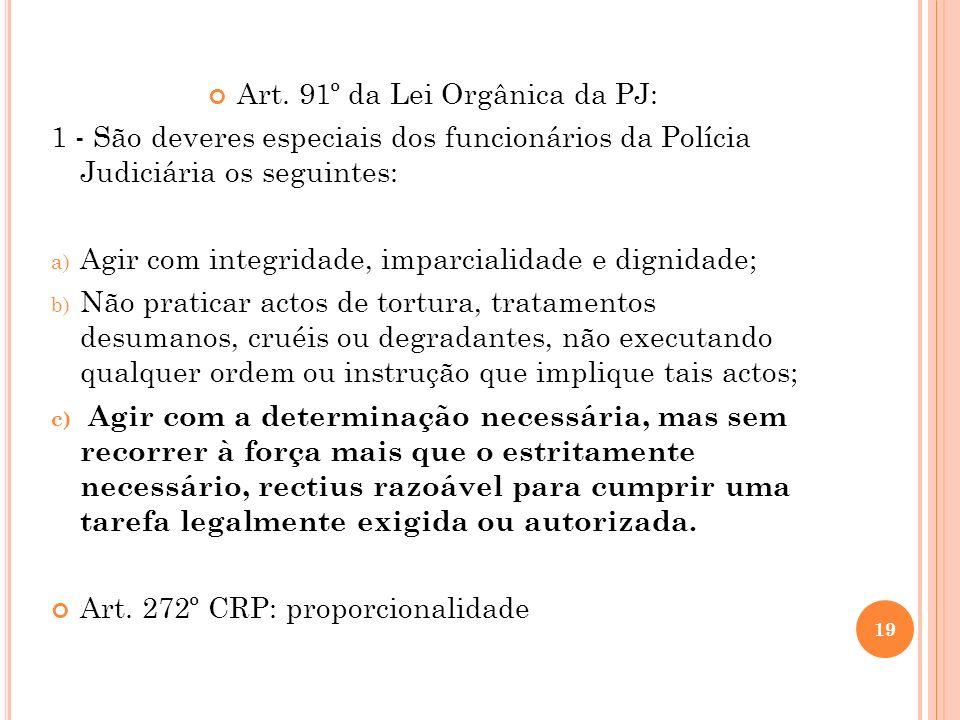 Art. 91º da Lei Orgânica da PJ: