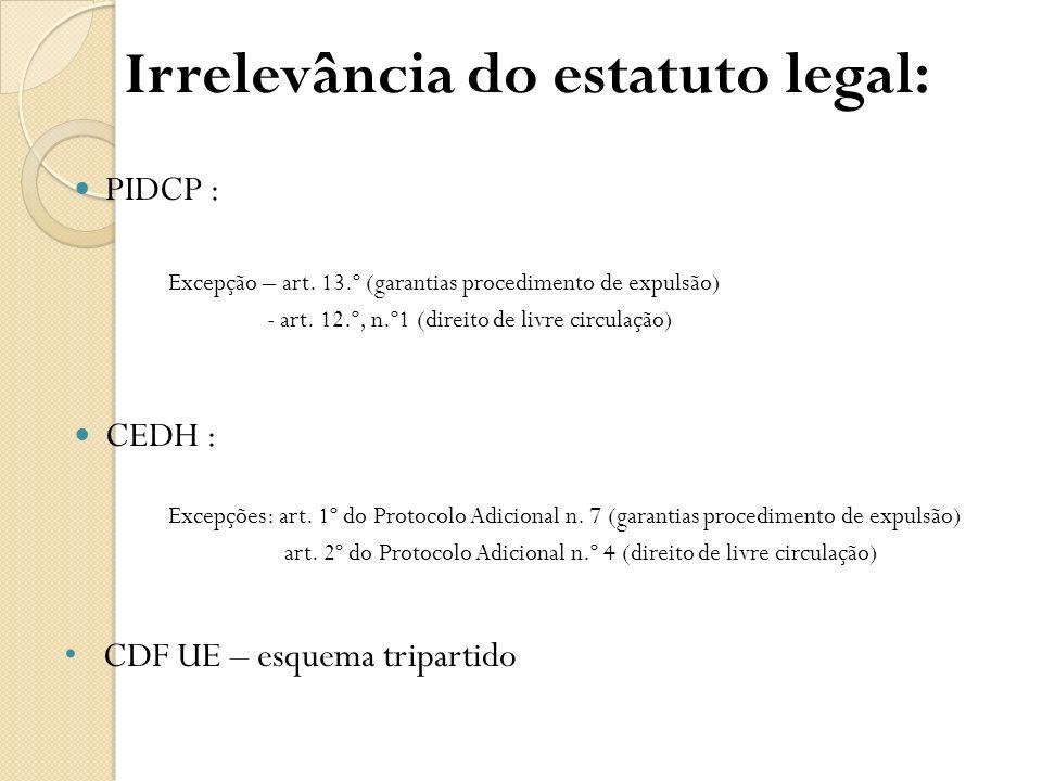 Irrelevância do estatuto legal:
