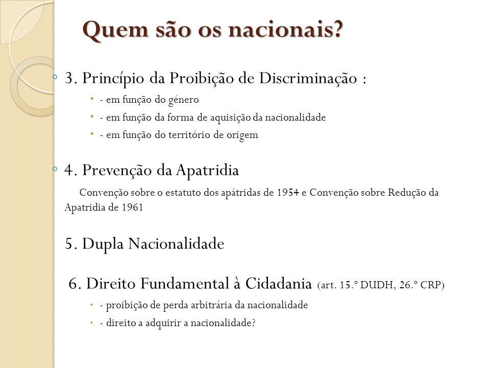 Quem são os nacionais 3. Princípio da Proibição de Discriminação :