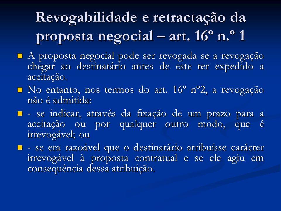 Revogabilidade e retractação da proposta negocial – art. 16º n.º 1