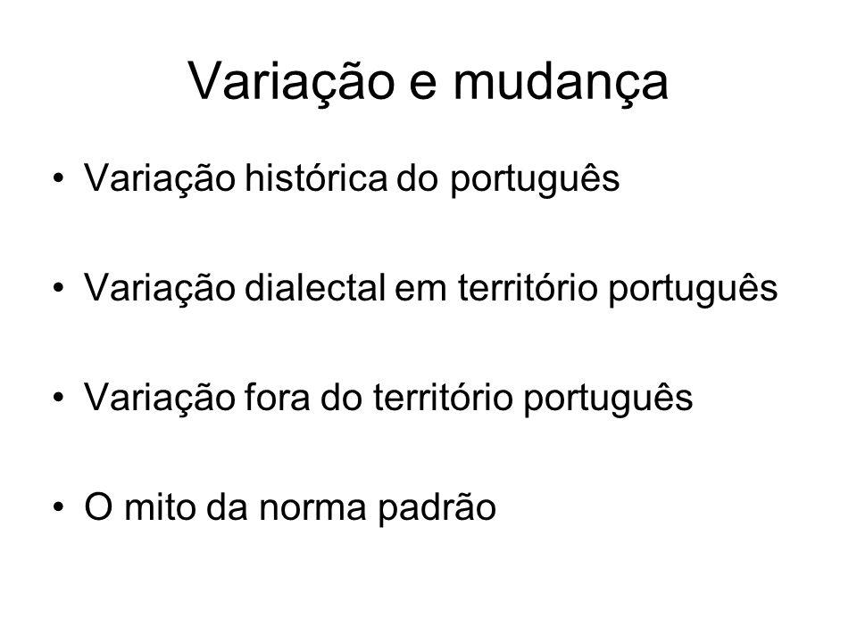 Variação e mudança Variação histórica do português