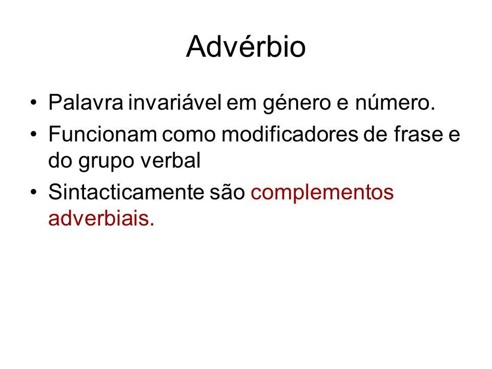 Advérbio Palavra invariável em género e número.