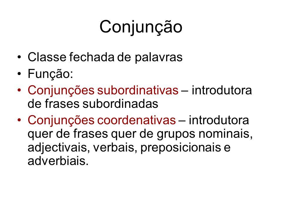 Conjunção Classe fechada de palavras Função: