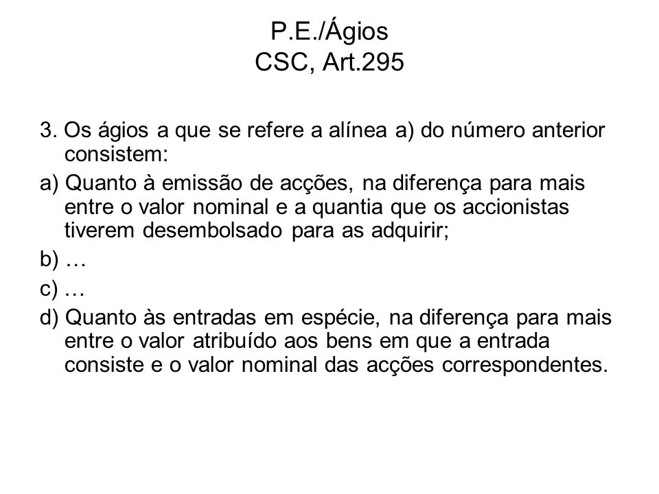 P.E./Ágios CSC, Art.295 3. Os ágios a que se refere a alínea a) do número anterior consistem: