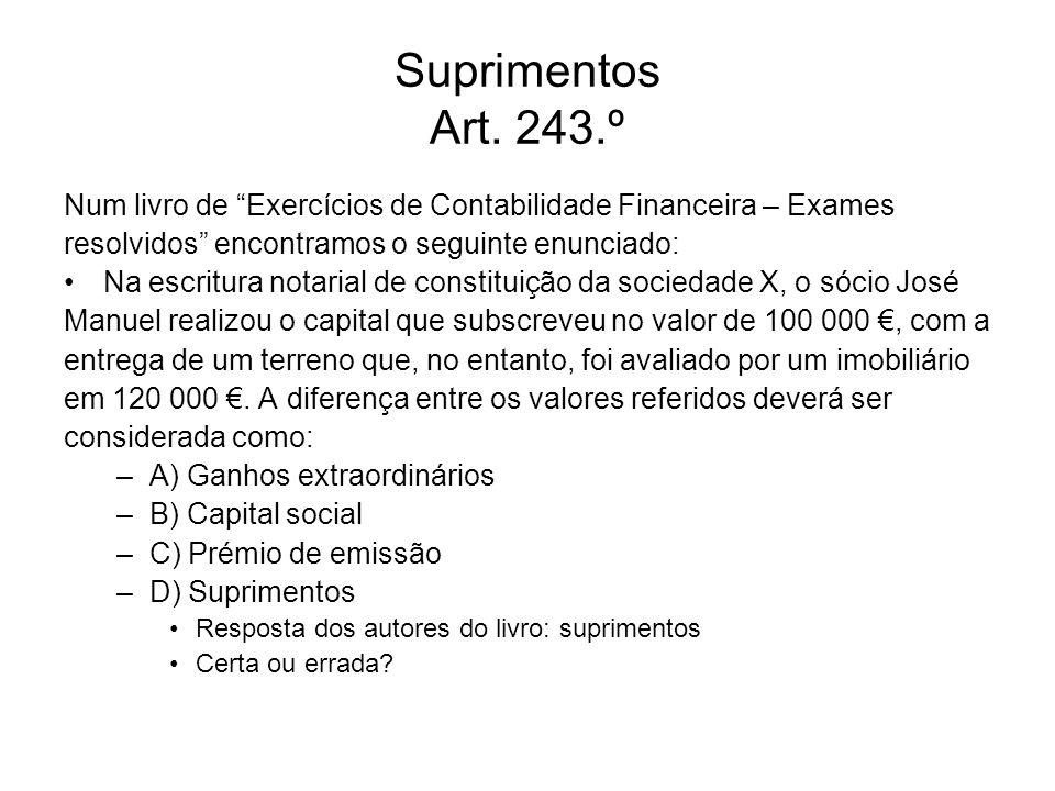 Suprimentos Art. 243.ºNum livro de Exercícios de Contabilidade Financeira – Exames. resolvidos encontramos o seguinte enunciado: