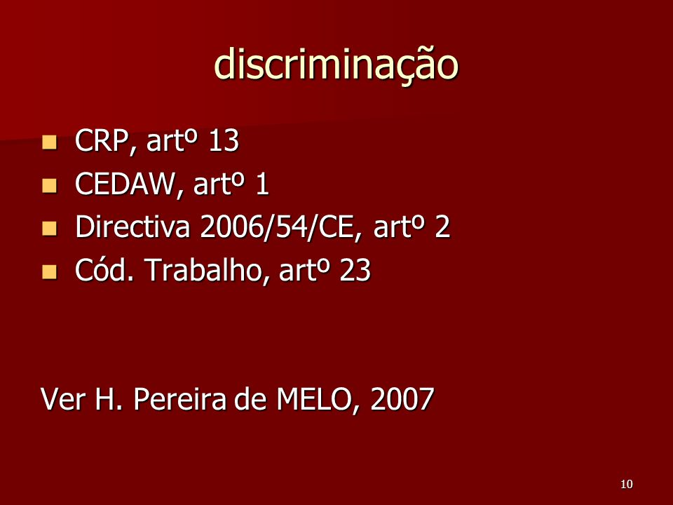 discriminação CRP, artº 13 CEDAW, artº 1 Directiva 2006/54/CE, artº 2