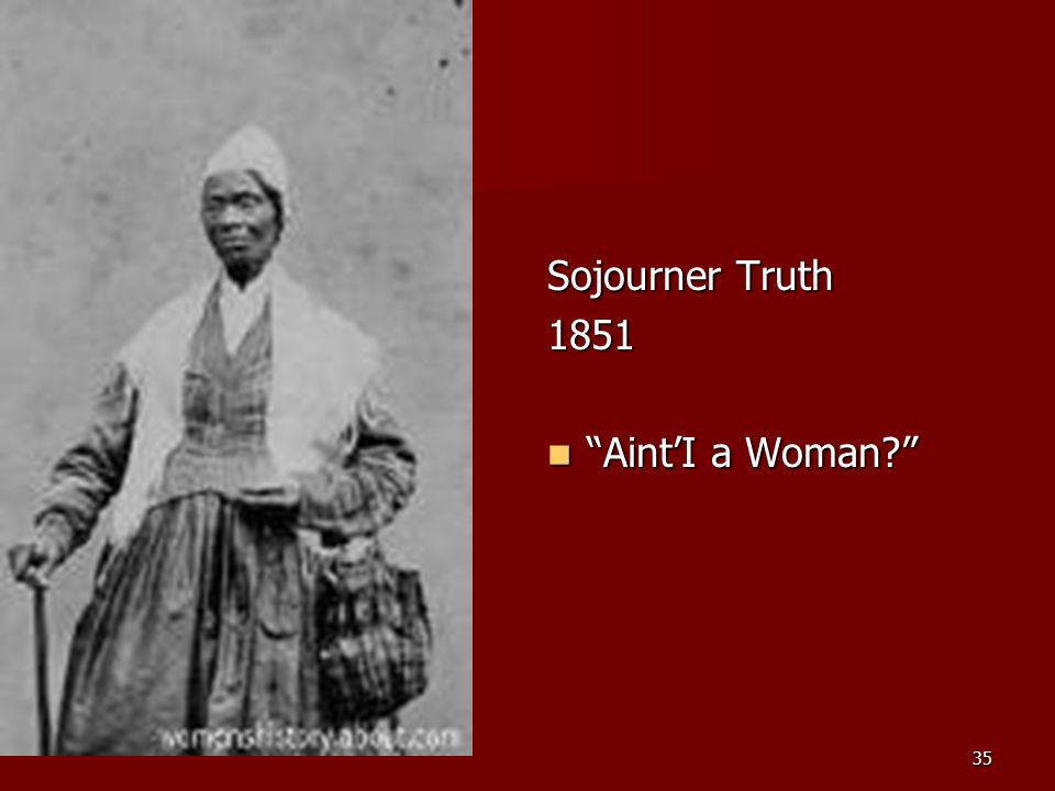 Sojourner Truth 1851 Aint'I a Woman Sojourner Truth