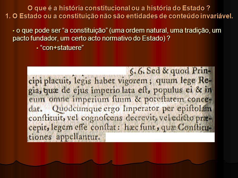 O que é a história constitucional ou a história do Estado. 1