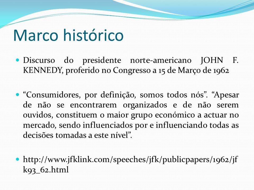 Marco histórico Discurso do presidente norte-americano JOHN F. KENNEDY, proferido no Congresso a 15 de Março de 1962.