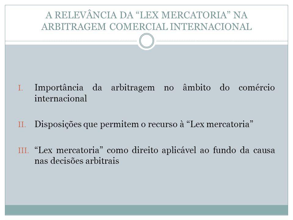 A RELEVÂNCIA DA LEX MERCATORIA NA ARBITRAGEM COMERCIAL INTERNACIONAL
