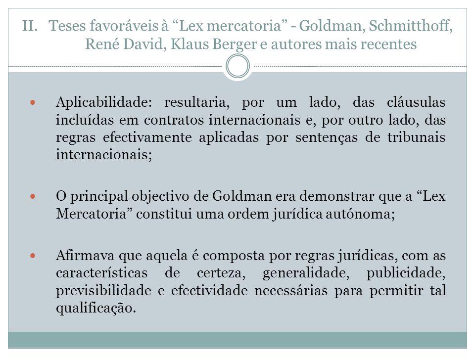 Teses favoráveis à Lex mercatoria - Goldman, Schmitthoff, René David, Klaus Berger e autores mais recentes
