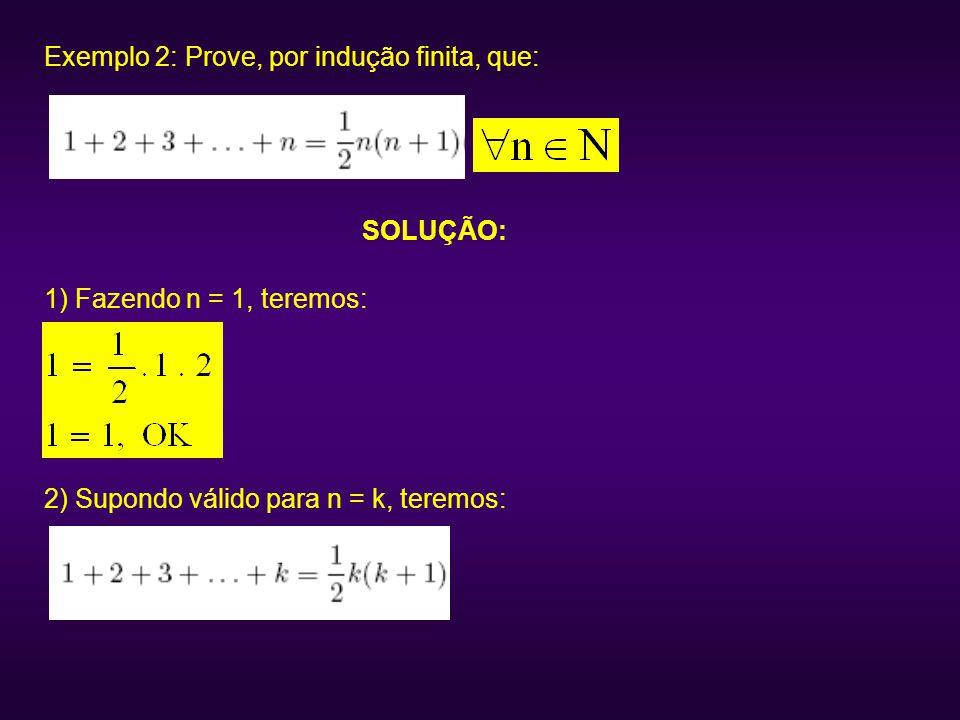 Exemplo 2: Prove, por indução finita, que: