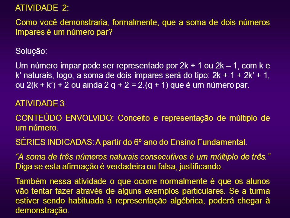 ATIVIDADE 2: Como você demonstraria, formalmente, que a soma de dois números ímpares é um número par