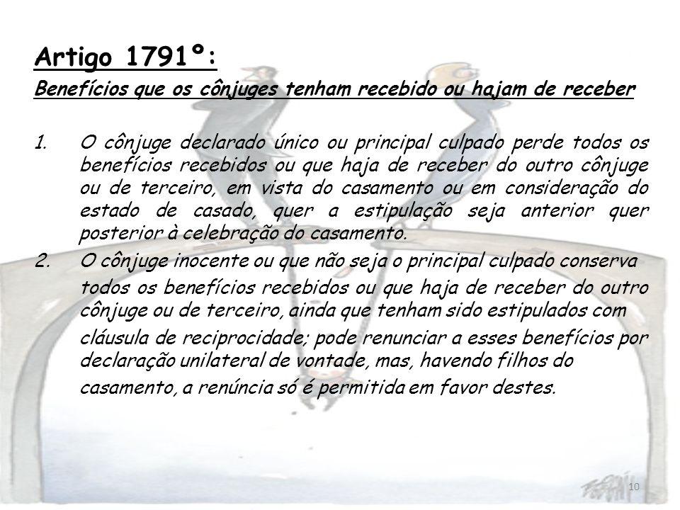 Artigo 1791º: Benefícios que os cônjuges tenham recebido ou hajam de receber.