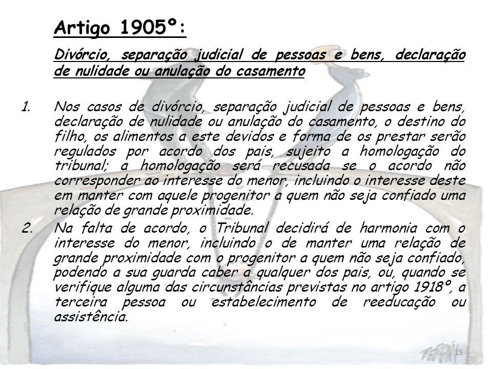 Artigo 1905º: Divórcio, separação judicial de pessoas e bens, declaração de nulidade ou anulação do casamento.