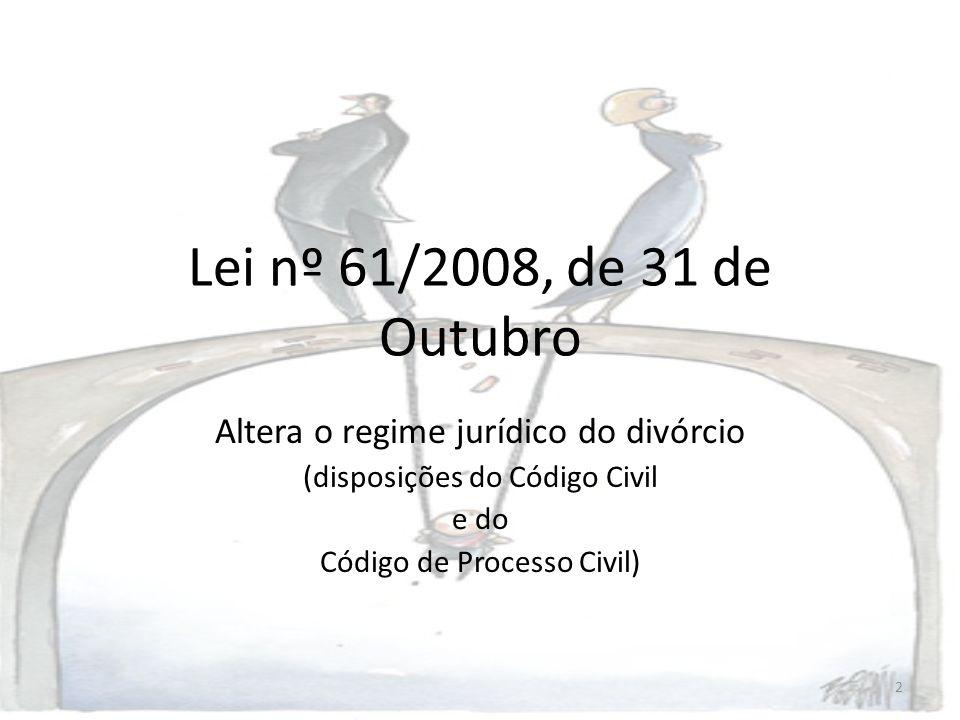 Lei nº 61/2008, de 31 de Outubro Altera o regime jurídico do divórcio