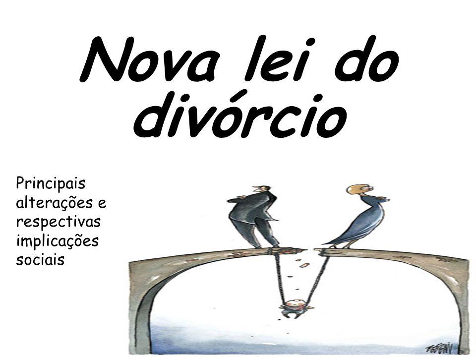 Nova lei do divórcio Principais alterações e respectivas implicações sociais