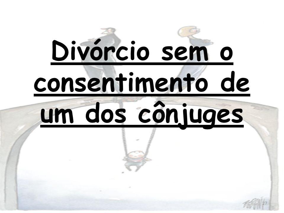 Divórcio sem o consentimento de um dos cônjuges