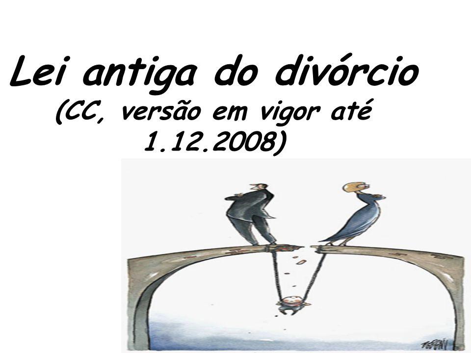 Lei antiga do divórcio (CC, versão em vigor até 1.12.2008)
