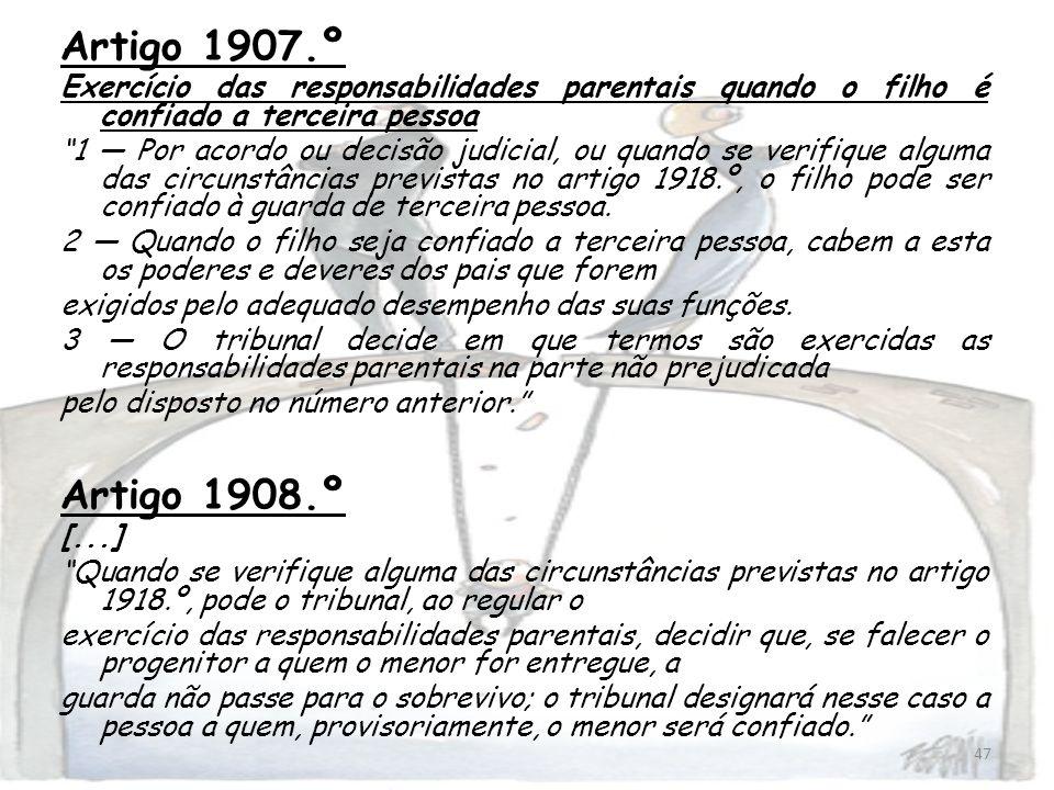 Artigo 1907.º Exercício das responsabilidades parentais quando o filho é confiado a terceira pessoa.
