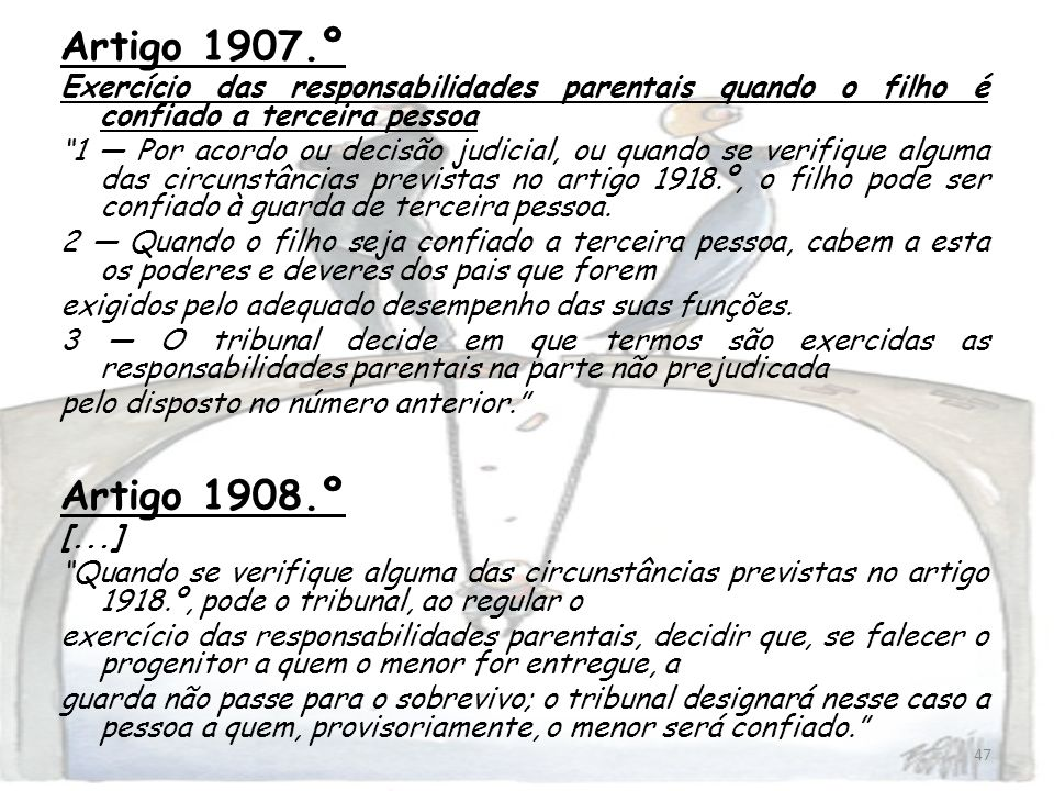 Artigo 1907.ºExercício das responsabilidades parentais quando o filho é confiado a terceira pessoa.