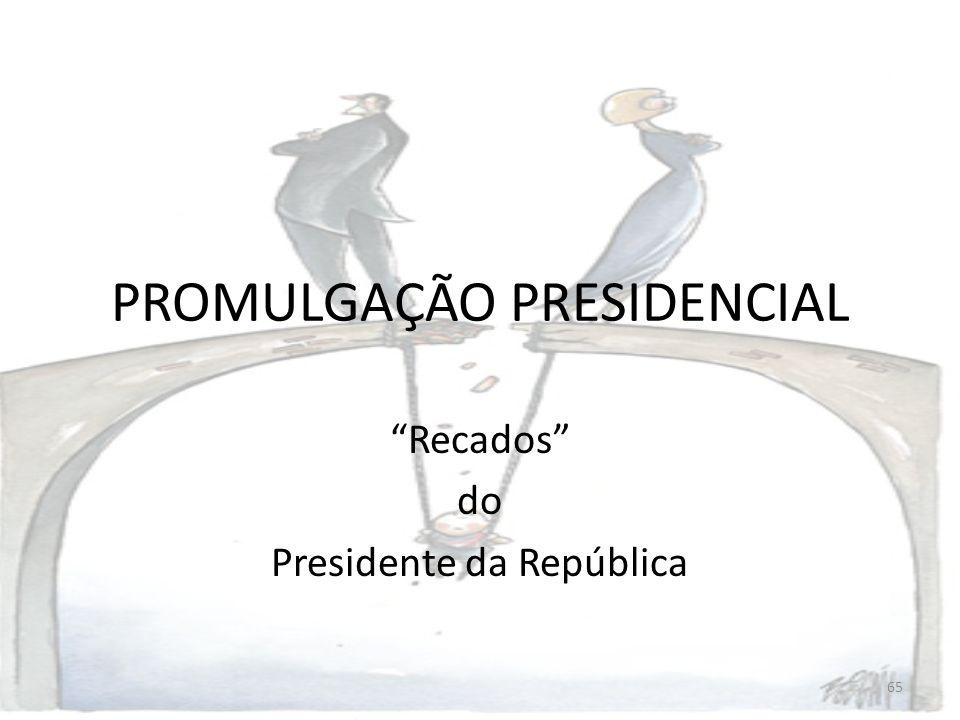 PROMULGAÇÃO PRESIDENCIAL