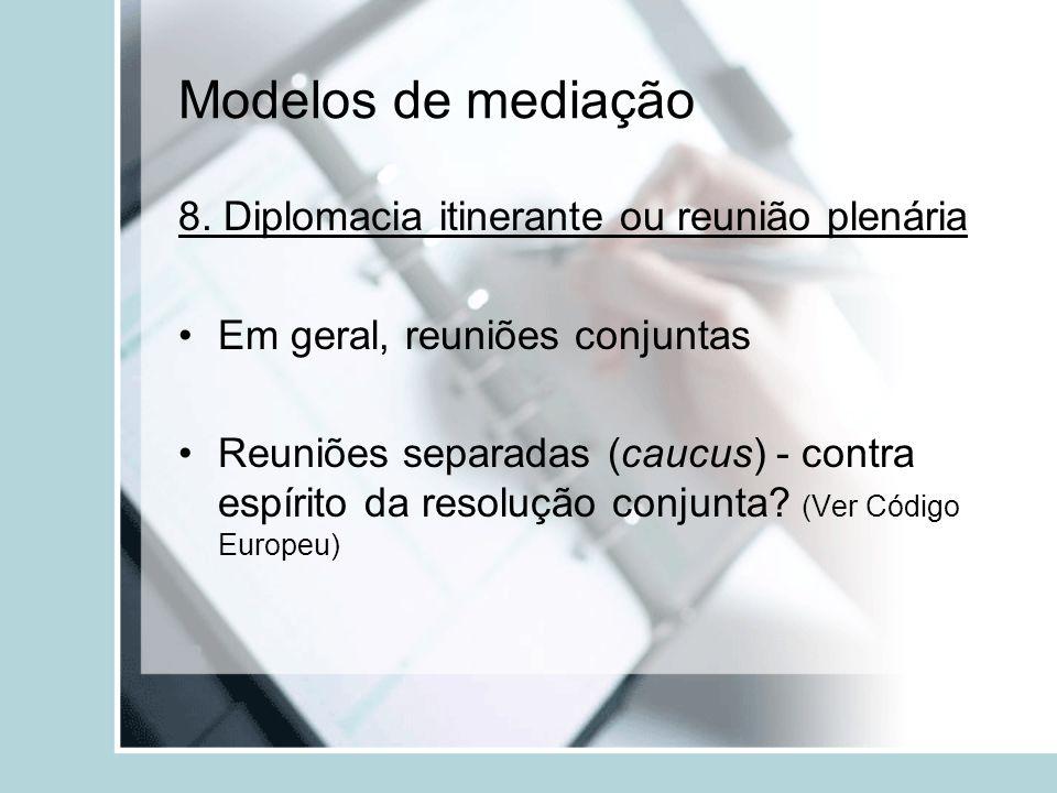 Modelos de mediação 8. Diplomacia itinerante ou reunião plenária