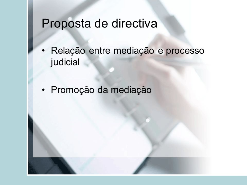 Proposta de directiva Relação entre mediação e processo judicial