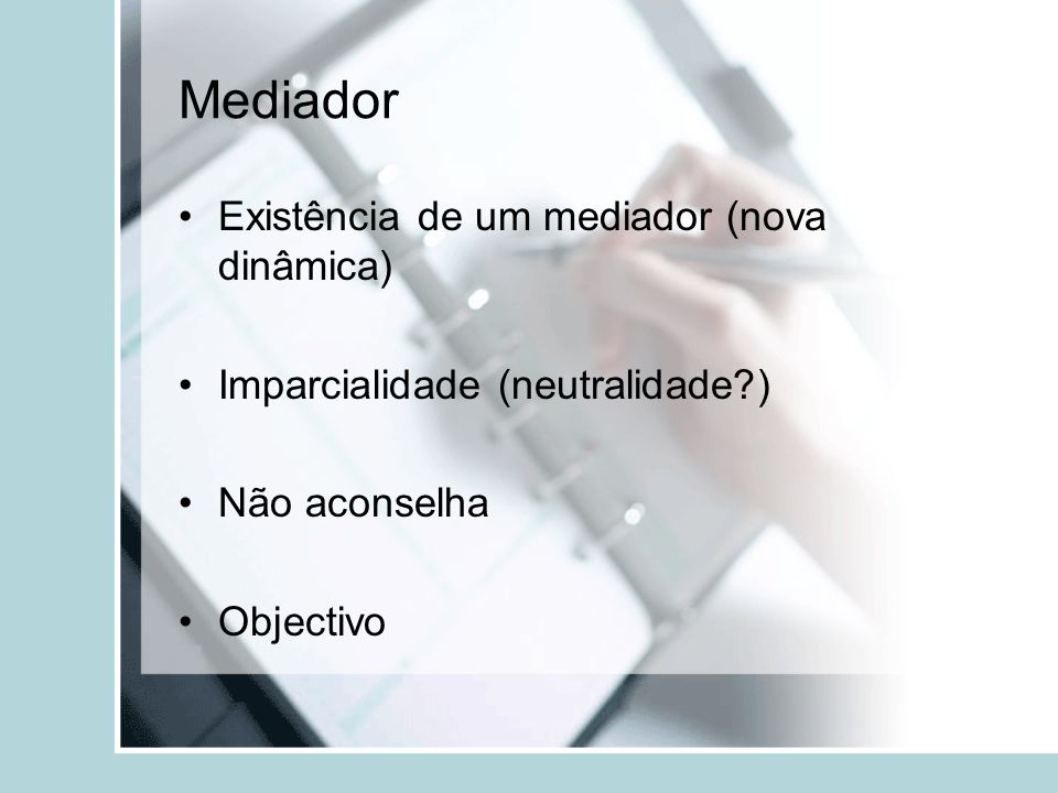 Mediador Existência de um mediador (nova dinâmica)