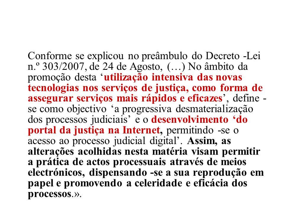 Conforme se explicou no preâmbulo do Decreto -Lei n
