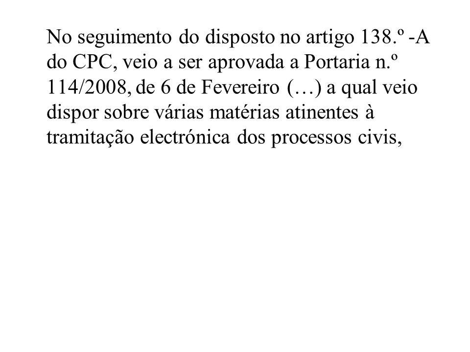 No seguimento do disposto no artigo 138