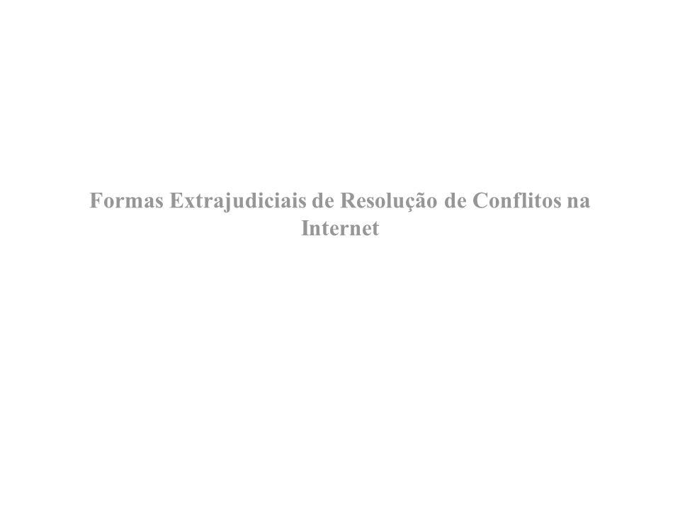 Formas Extrajudiciais de Resolução de Conflitos na Internet