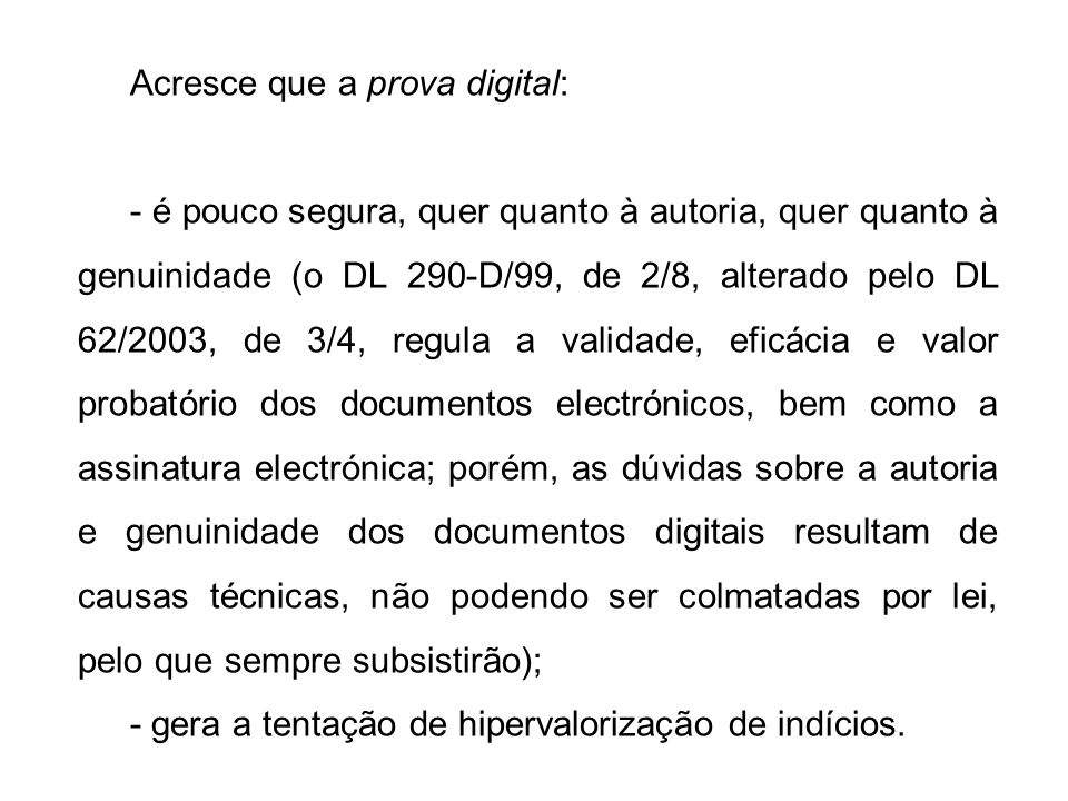 Acresce que a prova digital: