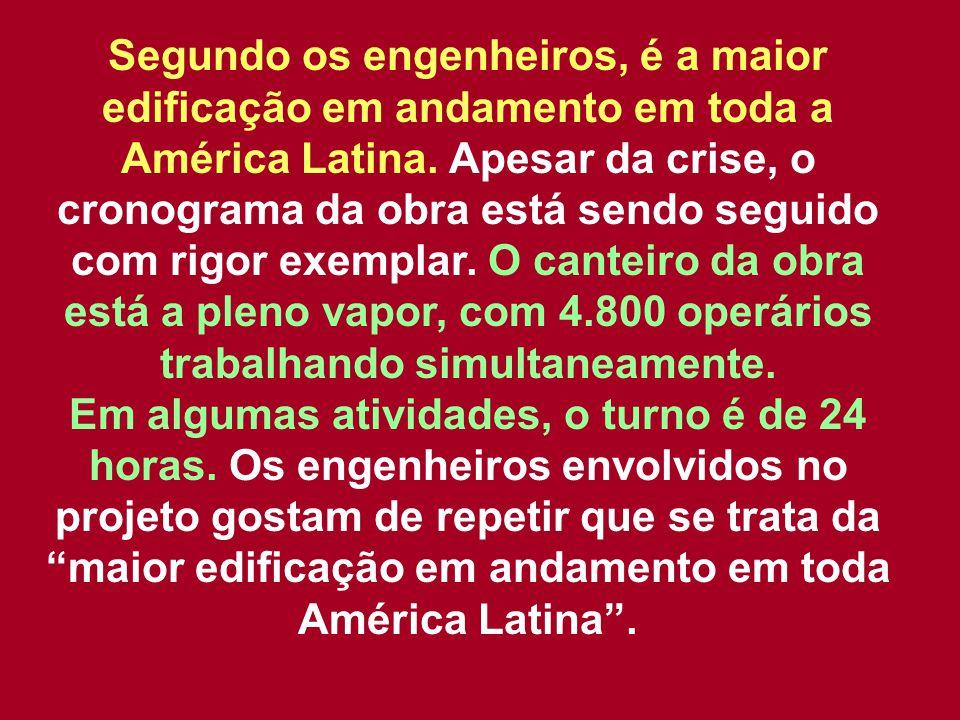 Segundo os engenheiros, é a maior edificação em andamento em toda a América Latina.
