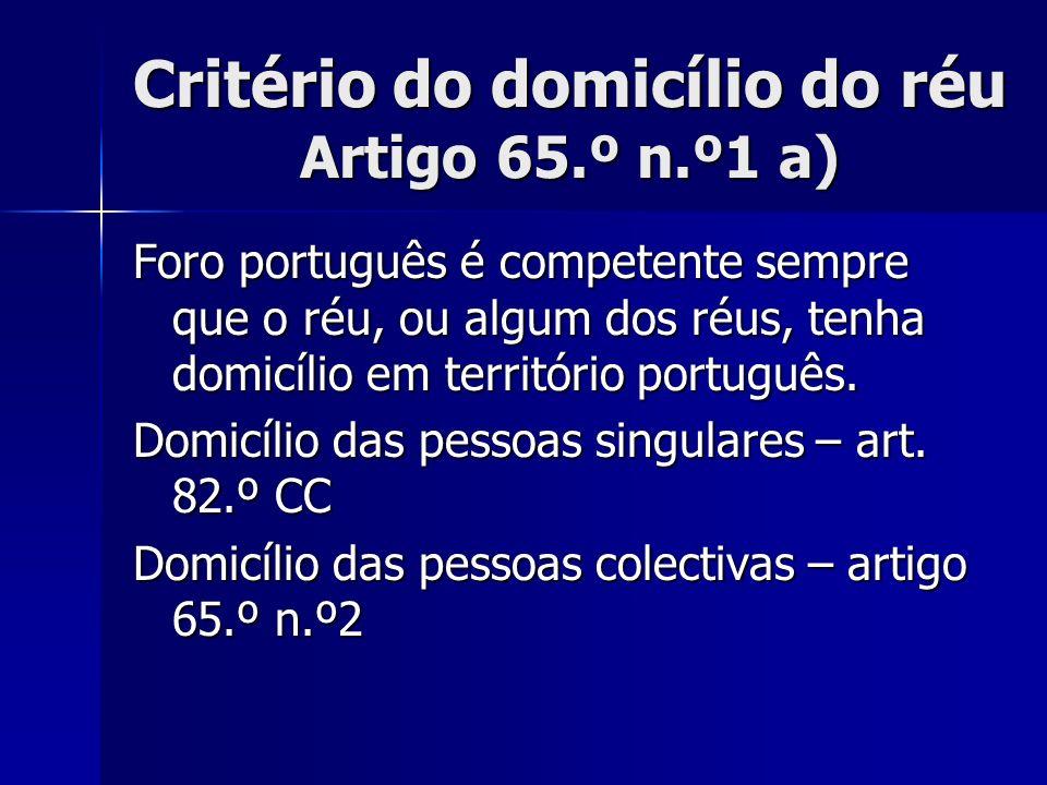 Critério do domicílio do réu Artigo 65.º n.º1 a)