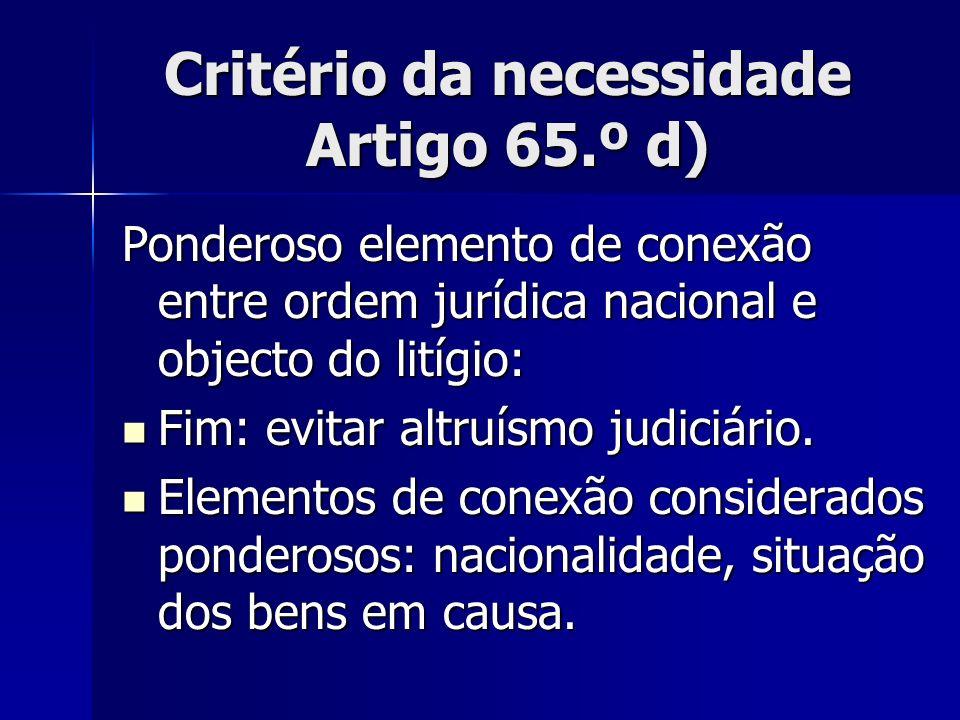 Critério da necessidade Artigo 65.º d)