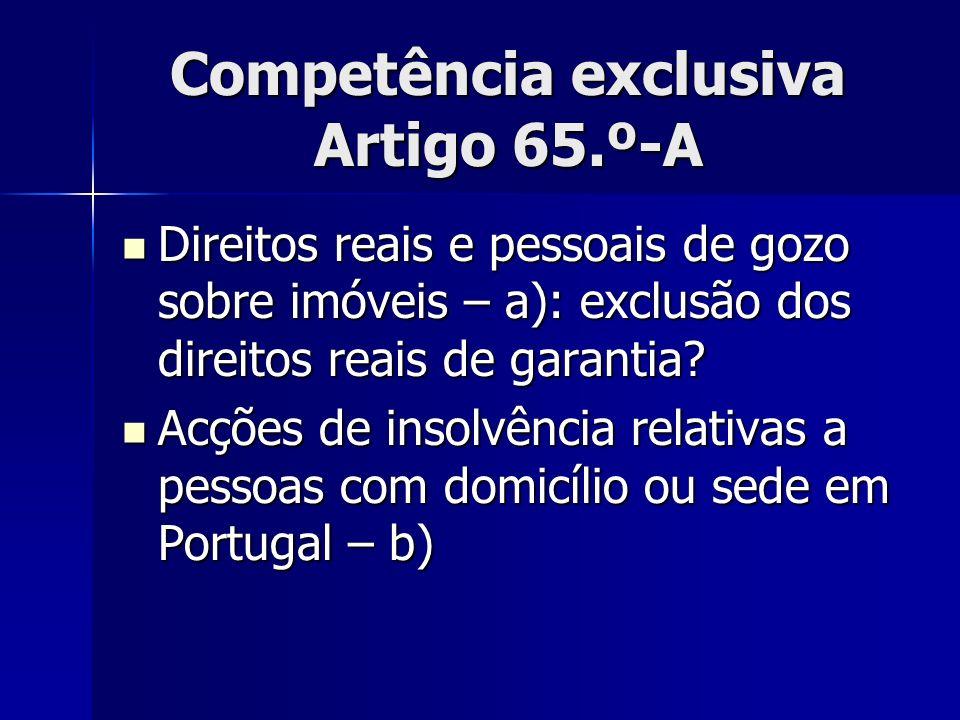 Competência exclusiva Artigo 65.º-A