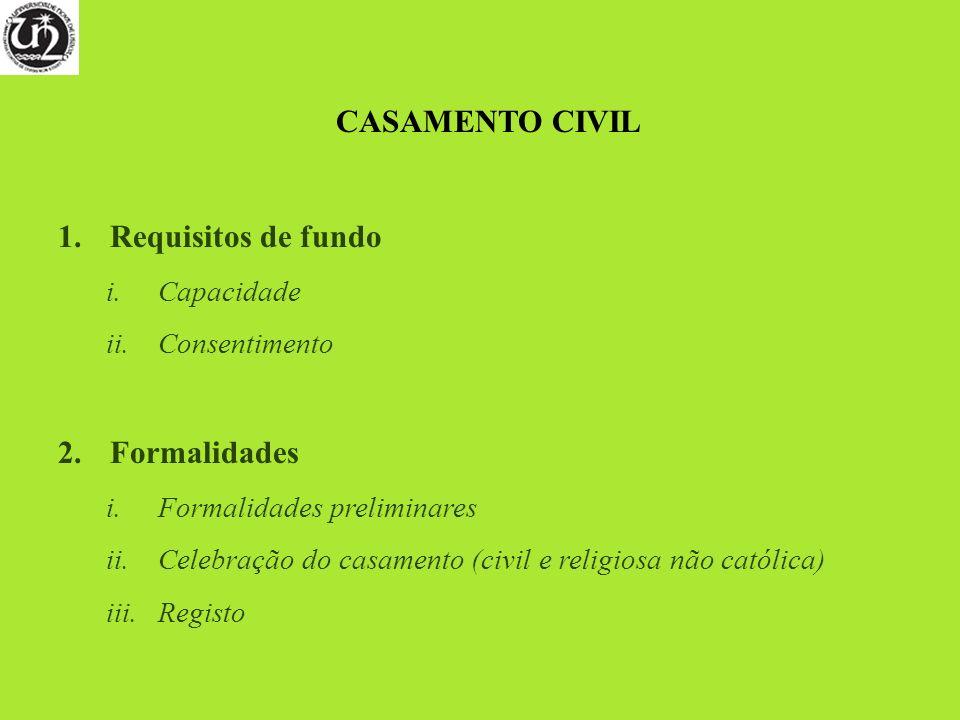 CASAMENTO CIVIL Requisitos de fundo Formalidades Capacidade