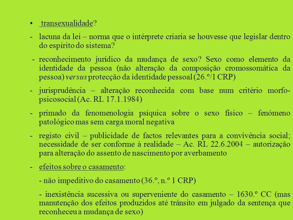 transexualidade - lacuna da lei – norma que o intérprete criaria se houvesse que legislar dentro do espírito do sistema
