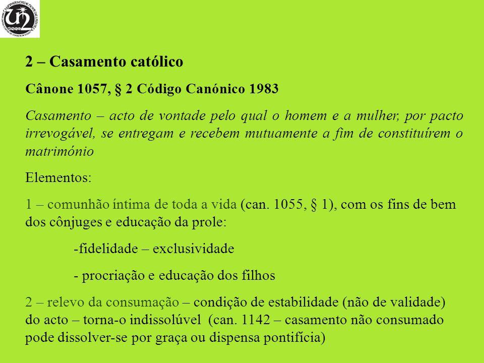 2 – Casamento católico Cânone 1057, § 2 Código Canónico 1983