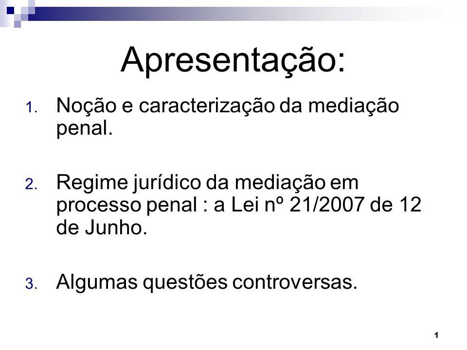 Apresentação: Noção e caracterização da mediação penal.