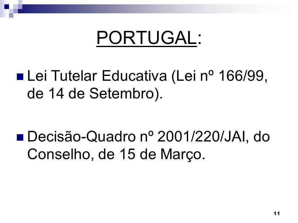 PORTUGAL: Lei Tutelar Educativa (Lei nº 166/99, de 14 de Setembro).