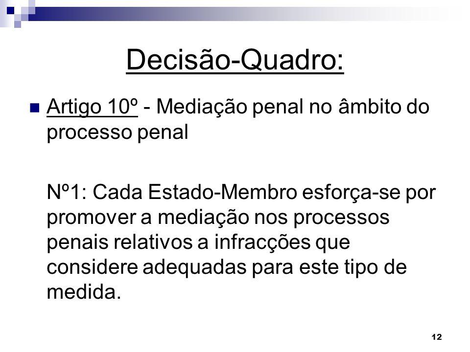 Decisão-Quadro: Artigo 10º - Mediação penal no âmbito do processo penal.