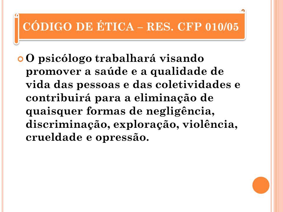 CÓDIGO DE ÉTICA – RES. CFP 010/05