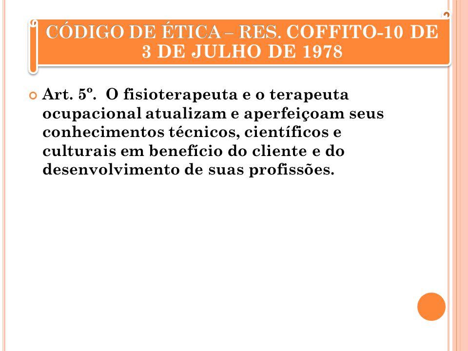 CÓDIGO DE ÉTICA – RES. COFFITO-10 DE 3 DE JULHO DE 1978