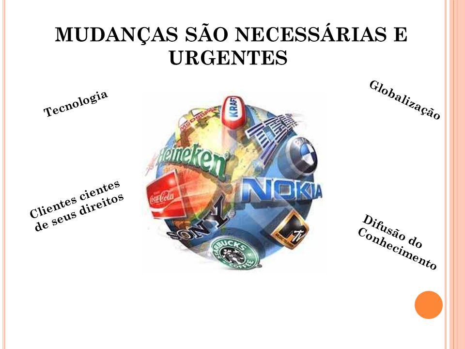 MUDANÇAS SÃO NECESSÁRIAS E URGENTES