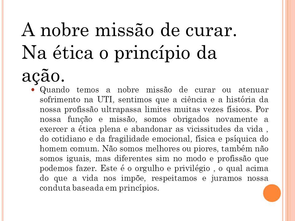 Na ética o princípio da ação.