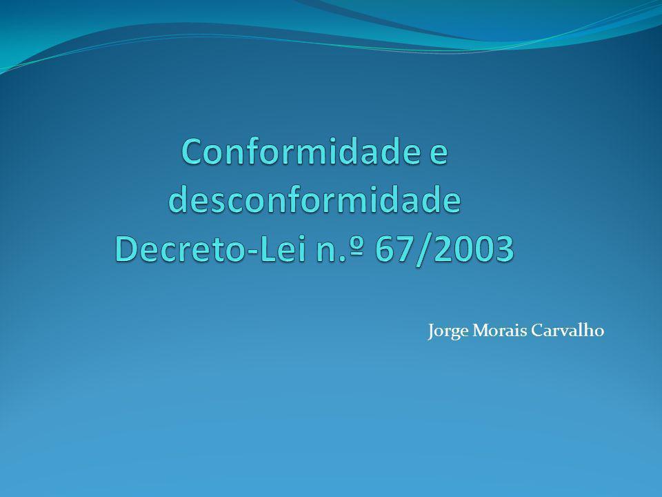 Conformidade e desconformidade Decreto-Lei n.º 67/2003